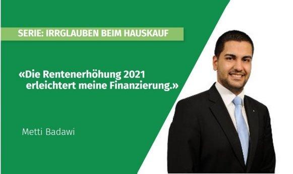 Irrglaube beim Hauskauf: «Die Rentenerhöhung 2021 erleichtert meine Finanzierung.»